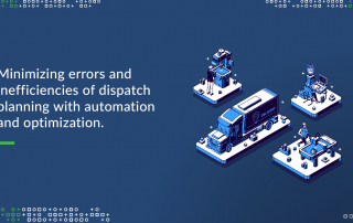dispatch planning automation and optimization